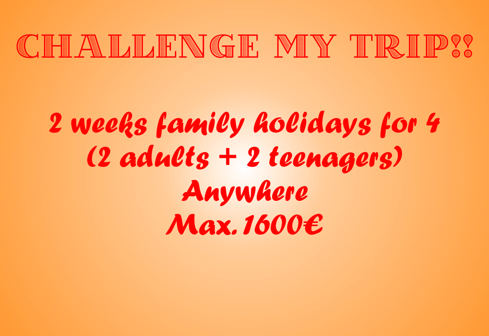 Challenge my trip: 2 weeks family holidays for under 1600€