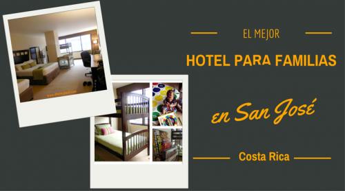 el mejor hotel para familias en Costa Rica
