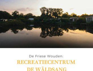 De Friese Wouden: Recreatiecentrum De Wâldsangin Bakkeveen