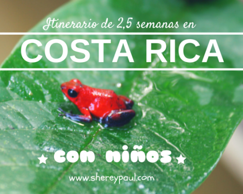 Itinerary and costs for 2,5 weeks in Costa Rica with children