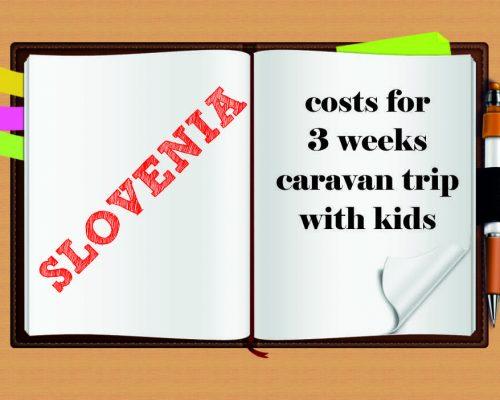 Costs for 3 weeks caravan trip in Slovenia with children